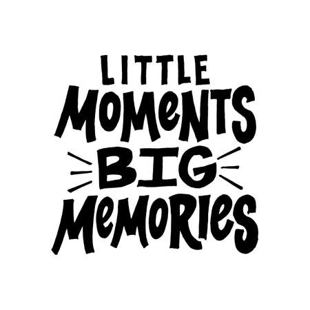 Little moments Big memories. Inspirational and motivational handwritten lettering quote for photo overlays, greeting card or t-shirt print, poster design. Stock Illustratie