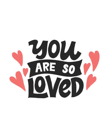 You are So loved. Unique hand written lettering phrase. Creative lettering postcard. Calligraphy inspiration graphic design, typography element.