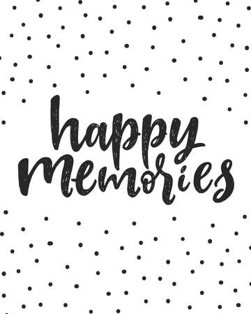 Happy memories. Unique hand written lettering phrase. Creative lettering postcard. Calligraphy inspiration graphic design, typography element. Hand written postcard. White background. Nursery poster. Drawing of abstract confetti dots decor. Stock Illustratie