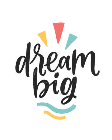 Vector lettering typography poster with quote - Dream big. Trendy childish print design, greeting card, home decoration. Hand written postcard. White background. Nursery poster. Stock Illustratie