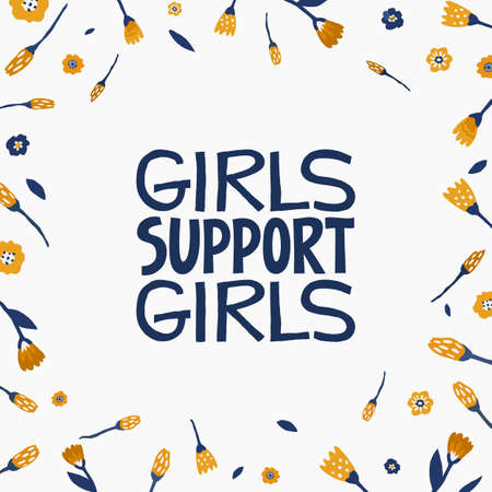 Girls support girls - hand drawn lettering quote. Feminism quote made in vector. Woman motivational slogan. Inscription for t shirts, posters, cards. Floral digital sketch style design. Stock Illustratie