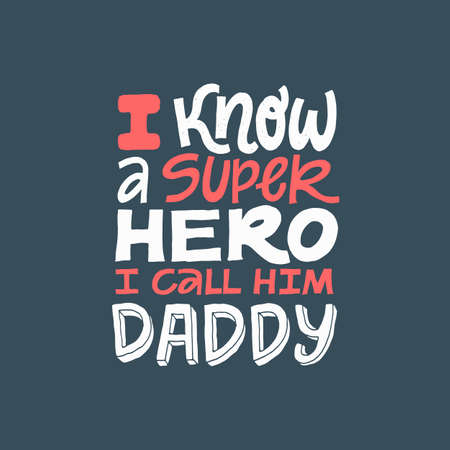 I know a superhero, I call him Daddy. Hand written lettering quote. Happy fathers day vector typography. Modern hand lettering for greeting cards, banners, t-shirt design. Doodle sketch red and white colors on blue background..