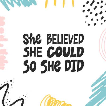 Ella creyó que podía entonces lo hizo. Cita inspiradora de letras dibujadas a mano. Frase aislada en blanco y negro con decoración colorida creativa abstracta. Frase motivacional. Impresión de camiseta, póster, postal, diseño de banner.