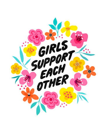 Girls support each other - hand drawn illustration. Feminist quote made in vector. Woman motivational slogan. Inscription for t shirts, posters, cards. Floral digital sketch style design. Ilustração