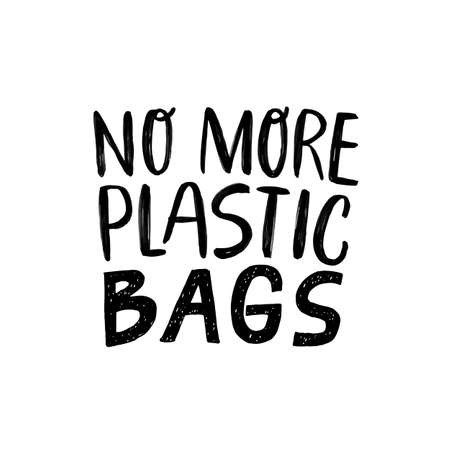 No more plastic BAGS. Modern Hand lettering quote. Ogranic, ecology phrase. Save the planet, zero waste, bio quote. Print design. Slow fashion.