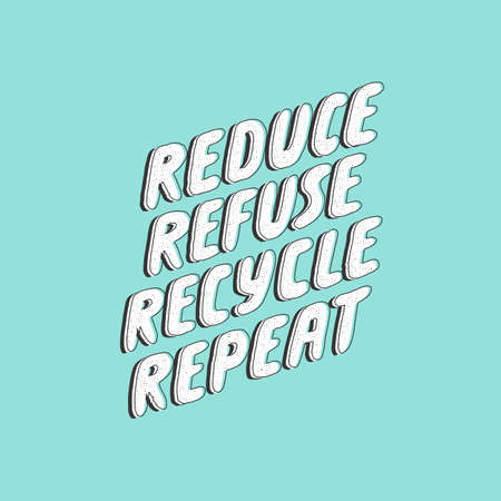 Reduce refuse recycle repeat. Lettering ecology quote. Vector hand drawn typography phrase. Save the planet, zero waste, bio quote. Print design. Slow fashion. 3D style typography.
