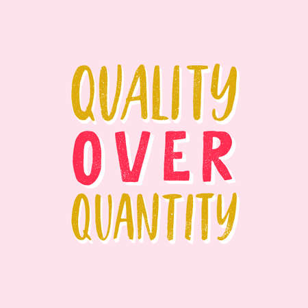 Quality OVER Quantity. Lettering ecology quote. Vector hand drawn typography phrase. Save the planet, zero waste, bio quote. Print design. Slow fashion. Çizim