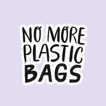 No more plastic BAGS. Modern Hand lettering quote. Ogranic, ecology phrase. Save the planet, zero waste, bio quote. Print design.