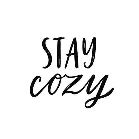 Stay cozy. Hand written lettering quote. Cozy phrase for winter or autumn time. Modern calligraphy poster. Inspirational fall sign. Black and white overlay.