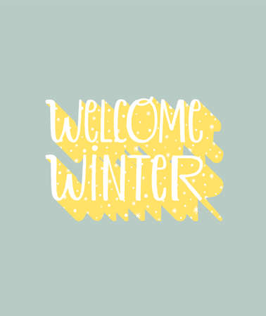 Welcome winter. Hand written lettering quote. Cozy typography phrase for winter time. Modern calligraphy poster. Inspirational winter sign. Stars and snowflakes pattern.