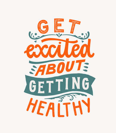 Get excited about getting healthy - Hand lettering design element. Ink brush calligraphy. Vector illustration. Health, nutrition, fitness motivational poster. Inspirational quote. Çizim