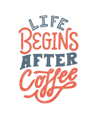 Life Begins After Coffee - hand written typography. Lettering sign. Motivational morning breakfast slogan. Inscription for t shirts, posters, cards.