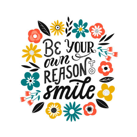Be your own reason to smile - hand written typography phrase. Self love quote lettering made in vector. Woman motivational slogan.