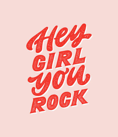 Hey girl you rock - handdrawn girly motivational quote. Feminism girl boss quote made in vector. Woman inspirational positive slogan. Inscription for t shirts, posters, cards. Trendy female pink design. Çizim