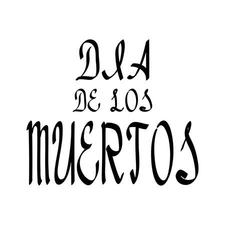 Dia de los muertos lettering, holiday calligraphy black brush for banner, poster, greeting card, party invitation of vector illustration