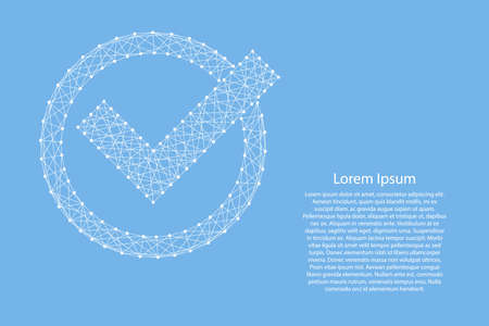Check mark in circle round from abstract futuristic polygonal white lines and dots on blue background for banner, poster, greeting card. Vector illustration.