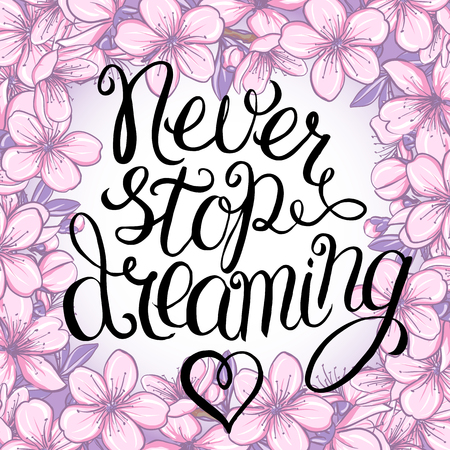 never: Never stop dreaming - hand lettering Inspirational quote, typography poster or card