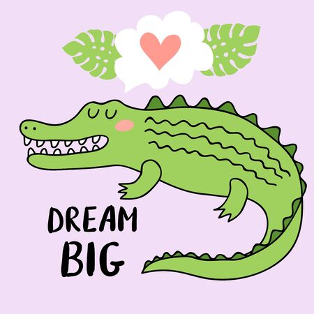 Cute speeping crocodile with an inscription 'dream big' vector illustration. Design illustration for children's print, poster or card