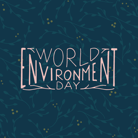 preservation: World Environment Day hand drawn illustration. Vector hand lettering concept with floral background.