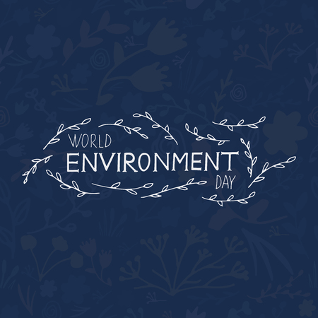 preservation: World Environment Day vector illustration. Hand lettering with leaves and floral background. Illustration