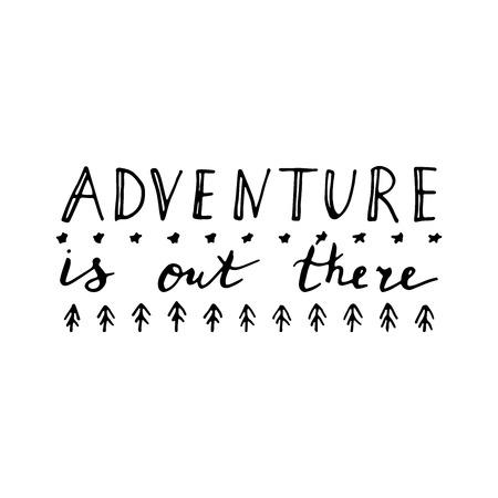 Adventure is out there illustration. Hand drawn print. Ilustração Vetorial
