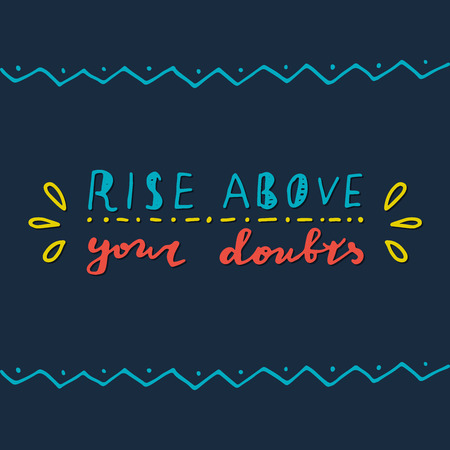 Rise above your doubts text vector illustration