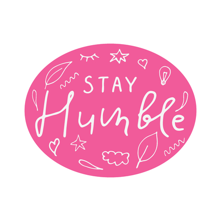 Stay humble lettering vector illustration 矢量图像