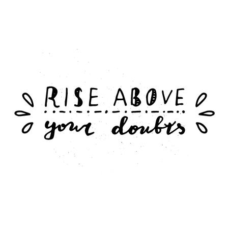 Rise above your doubts Vector handwritten typography. 矢量图像