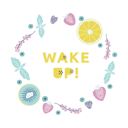 Wake up poster with typography and fruits wreath. Hand drawn fresh card. Illustration