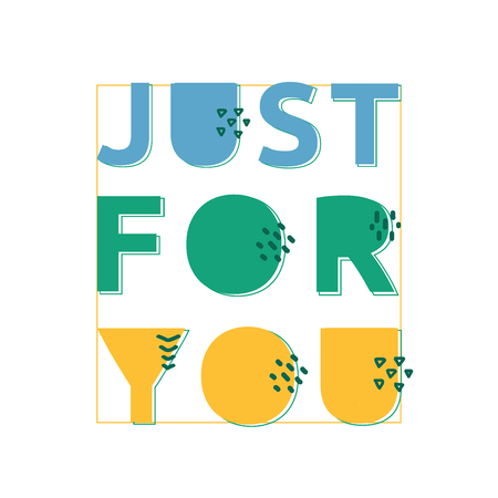 Just for you fresh typography. Vector postcard.