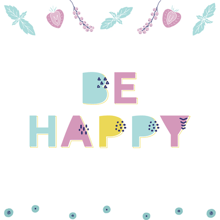 Be happy typography poster with fruits and berries vector illustration 矢量图像