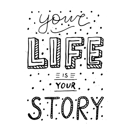 Your life is your story typography poster vector illustration