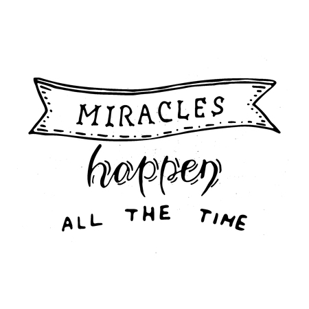 Miracles happen all the time. Vector inspirational quote. 免版税图像 - 98661465