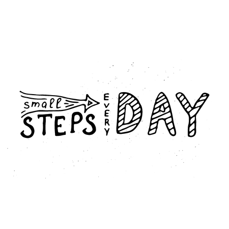 Small steps every day lettering. Motivational handwritten mono card.