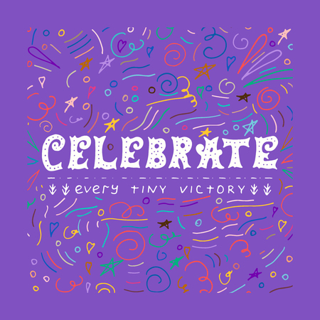 Celebrate every tiny victory  motivational slogan. Vector hand typography. 矢量图像