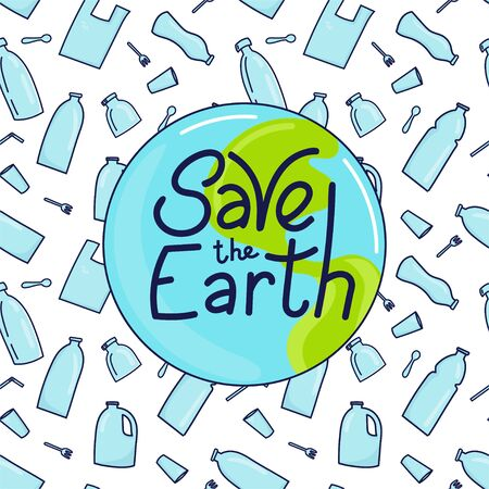 Save the Earth hand drawn lettering and plastic garbage, bottle, cutlery, plastic conteners, straws, cutlery, disposable dish on background. Vector illustration in doodle style.