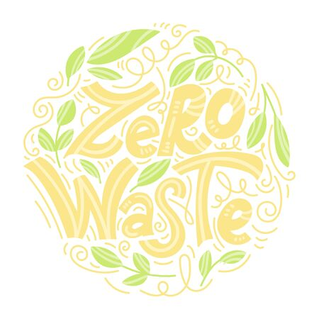 Zero waste concept. Eco lifestyle. No plastic. Recycle and reuse. Hand drawn lettering. Modern doodle style. Vector illustration.