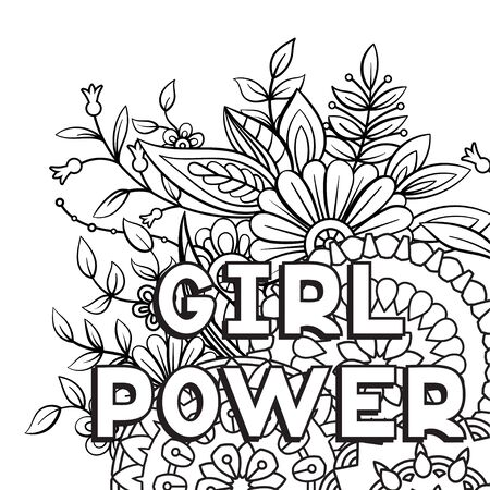 Girl Power phrase. Feminism quote and woman motivational slogan. Isolated on white background. Black and white vector illustration. Perfect for coloring page
