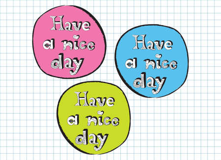 Have a nice day doodle signs pink, blue and green, vector