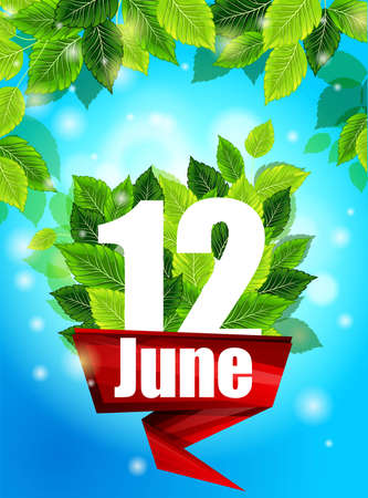 federation: Realistic concept. Quality background with green leaves. Bright poster June 12 with the flowers and the inscription, pattern, design for printing. Illustration