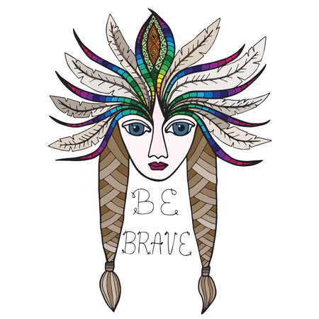 aboriginal woman: Portrait of beautiful American Indian girl with inscription Be brave. Headdress with feathers color. Illustration