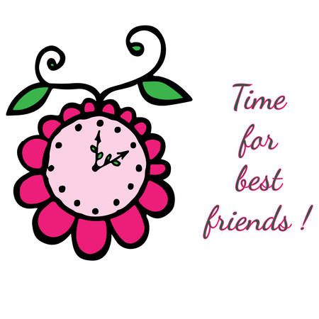 Inscription Time for best friend  with flower clock. Can be used  for card, invitation, posters, texture backgrounds, placards, banners.
