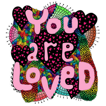 Colorful abstract word lettering You are loved with heart and circle on the white background.