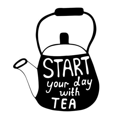 Start your day with tea text on the tea pot. Can be used for print of clothes, card, invitation, posters, placards, banners.