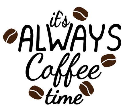 Il est toujours écrit à l?heure du café avec des grains de café. Peut être utilisé pour l'impression de vêtements, cartes, invitations, affiches, pancartes, bannières, imprimables.