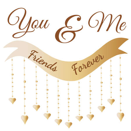 Golden lettering You and me friends forever with gold heart. Can be used for card, invitation, posters, texture backgrounds, placards, banners.