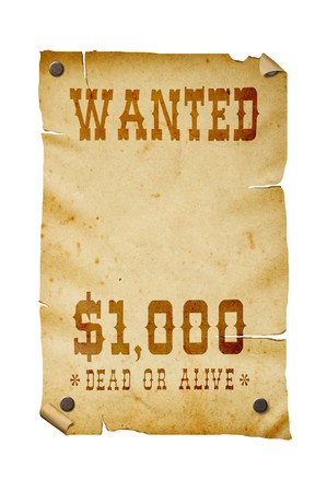 Old western wanted sign isolated on white background