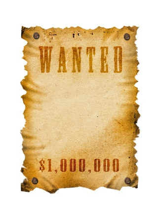 wanted poster: Old western sign, isolated white background, clipping path.