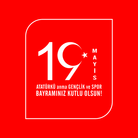 19 mayis Ataturku anma, genclik ve spor bayraminiz kutlu olsun.Translation from turkish: May 19 Celebrate Ataturk and be happy with your youth and sports holiday.Turkish holiday greeting card vector illustration. Çizim