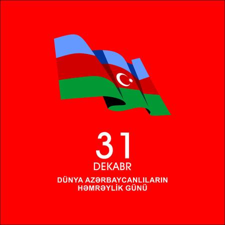 31 dekabr dunya Azerbaycanlilarin hemreylik gunu.Translation: 31 DECEMBER WORLDS OF AZERBAIJANI HOLIDAY DAY.  Illustration